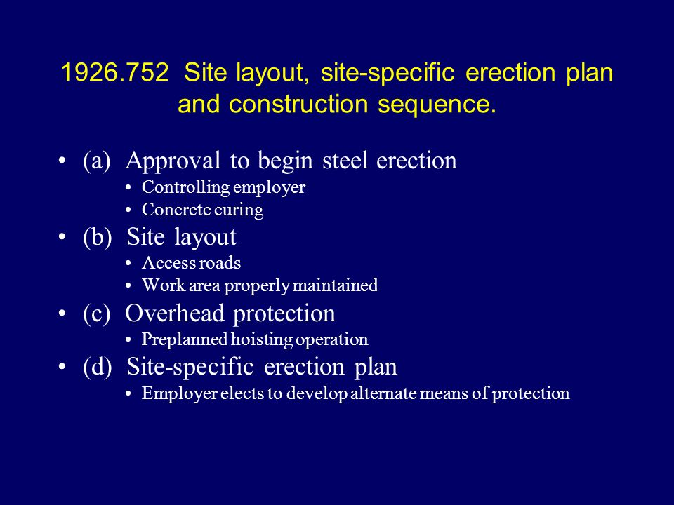 (a) Approval to begin steel erection (b) Site layout