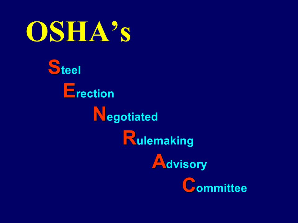 OSHA's Steel Erection Negotiated Rulemaking Advisory Committee