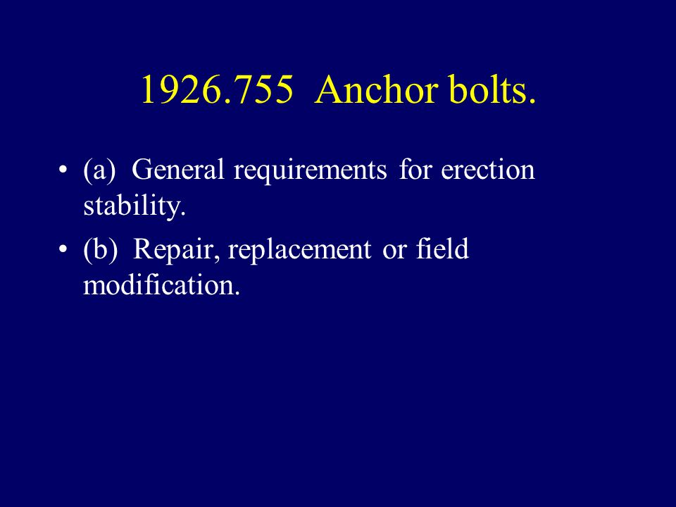1926.755 Anchor bolts. (a) General requirements for erection stability.