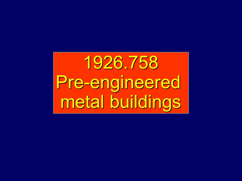 1926.758 Pre-engineered metal buildings