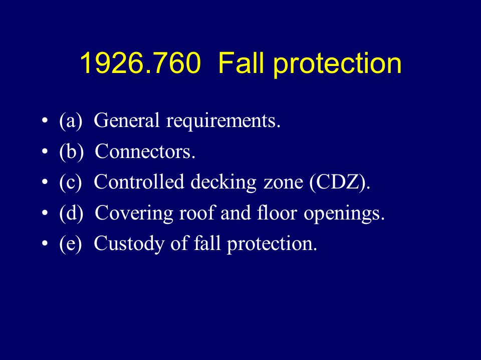 1926.760 Fall protection (a) General requirements. (b) Connectors.