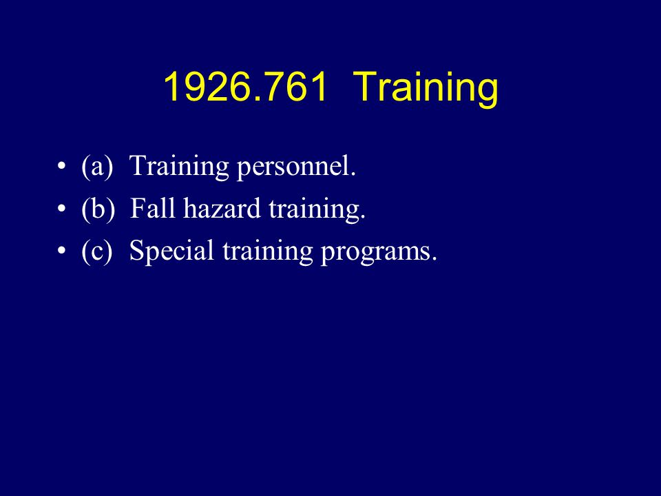 1926.761 Training (a) Training personnel. (b) Fall hazard training.