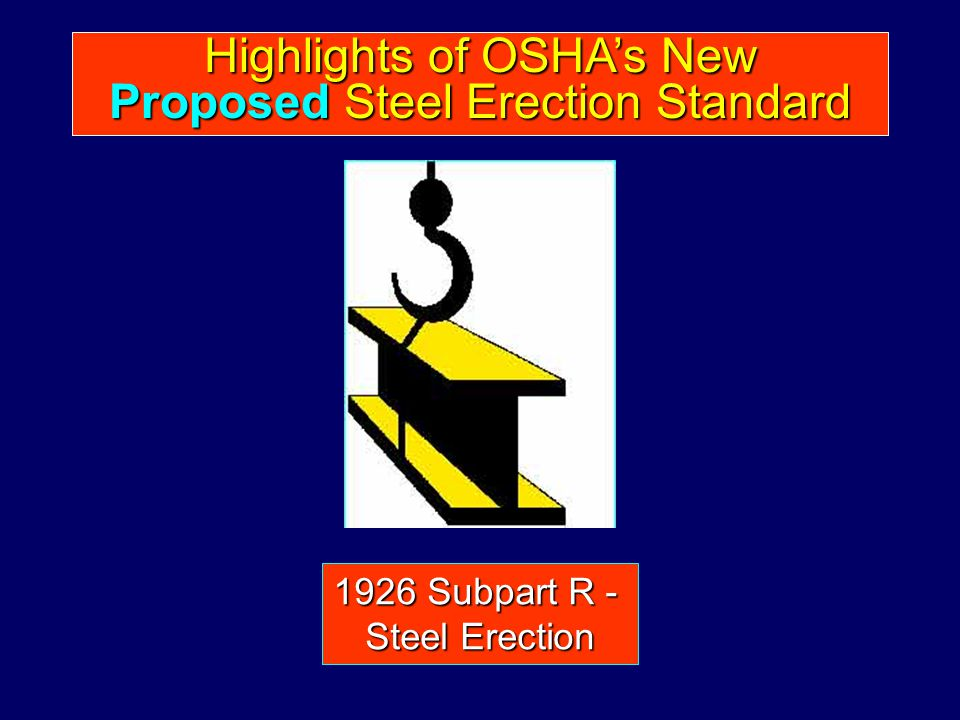 Highlights of OSHA's New Proposed Steel Erection Standard