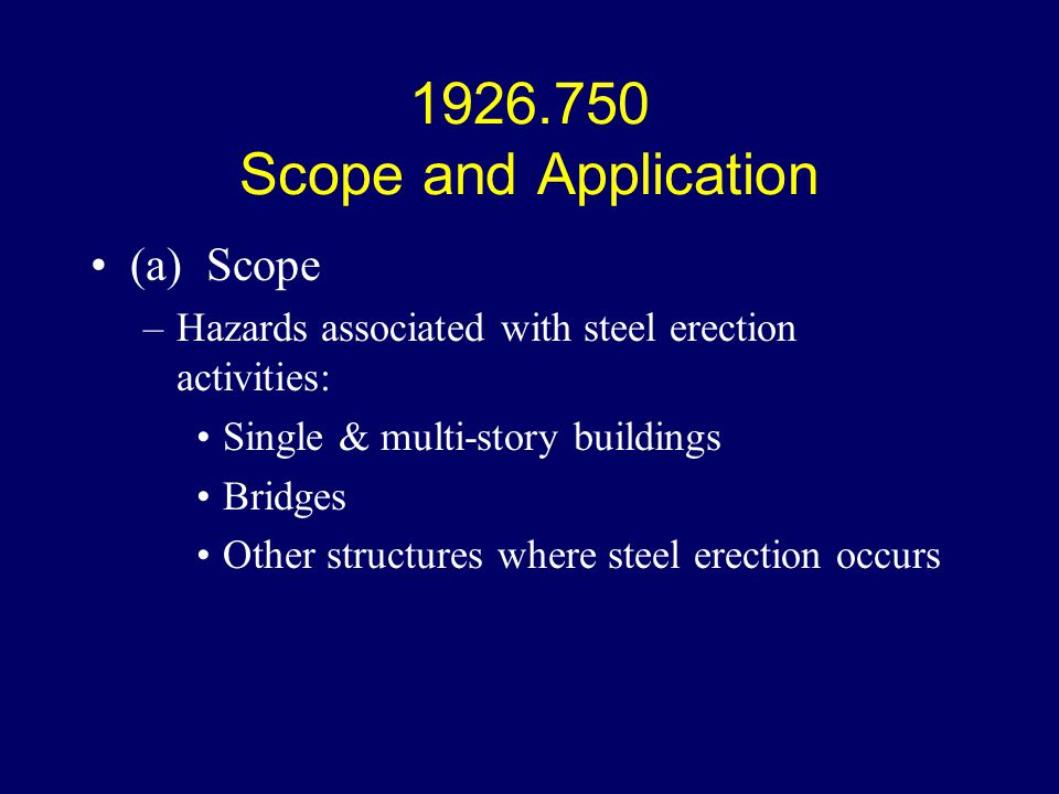 1926.750 Scope and Application (a) Scope