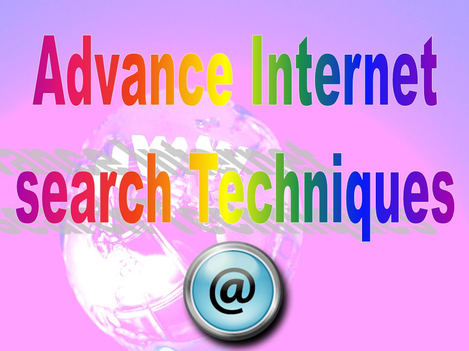 Advance Internet search Techniques