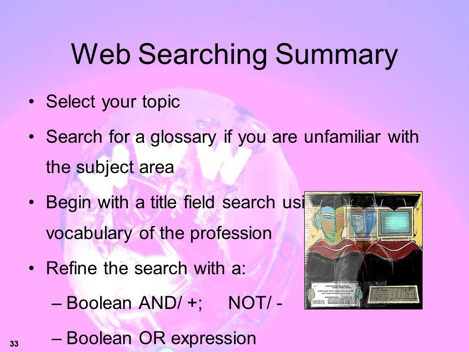 Web Searching Summary Select your topic