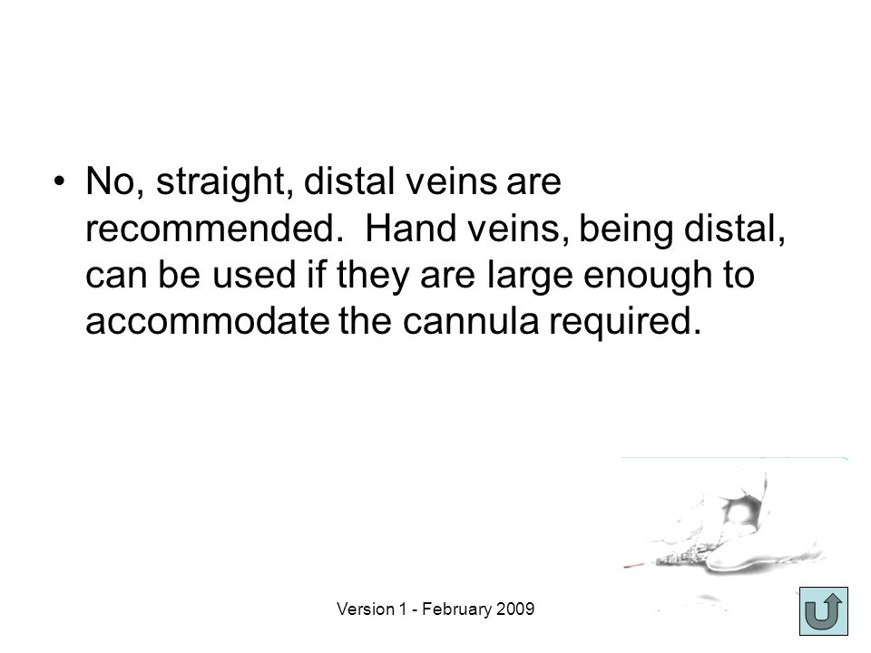 No, straight, distal veins are recommended