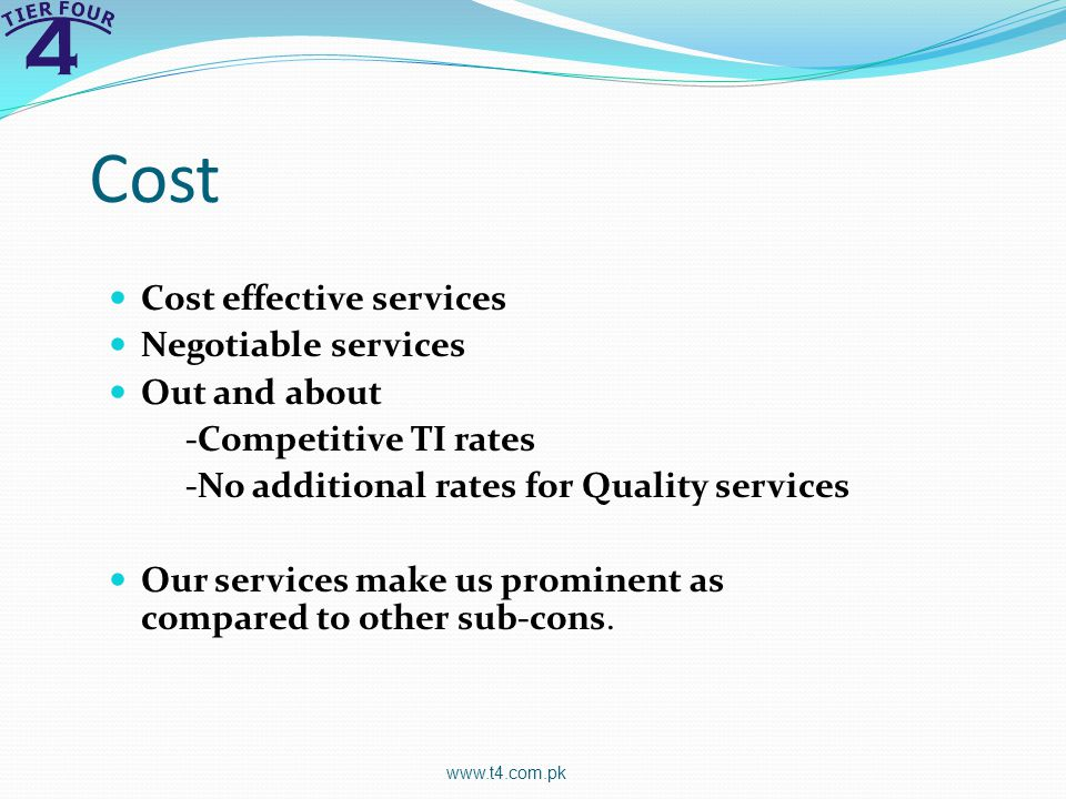 Cost Cost effective services Negotiable services Out and about