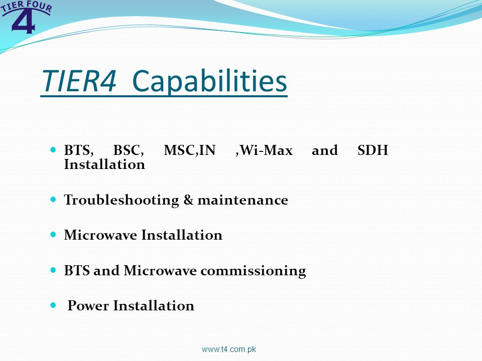 TIER4 Capabilities BTS, BSC, MSC,IN ,Wi-Max and SDH Installation