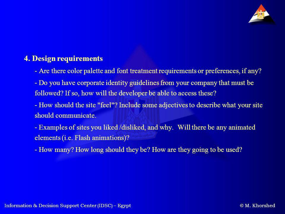 4. Design requirements - Are there color palette and font treatment requirements or preferences, if any