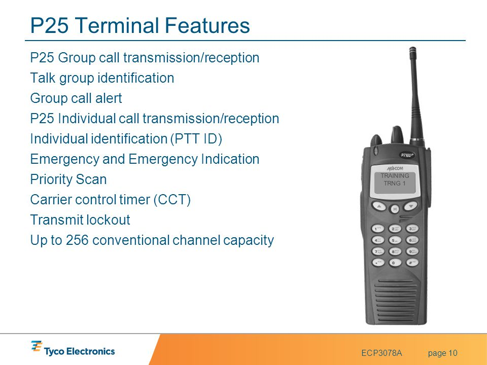P25 Terminal Features P25 Group call transmission/reception