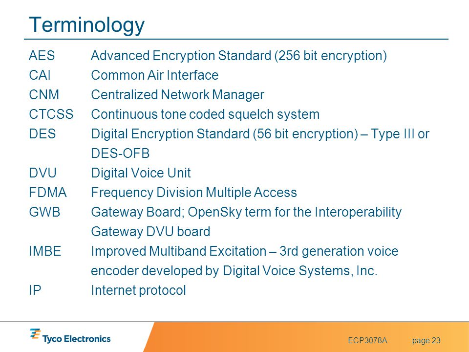 Terminology AES Advanced Encryption Standard (256 bit encryption)