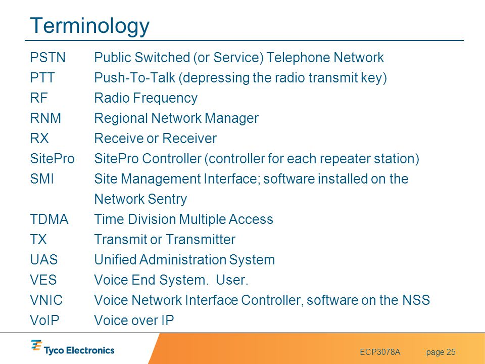 Terminology PSTN Public Switched (or Service) Telephone Network