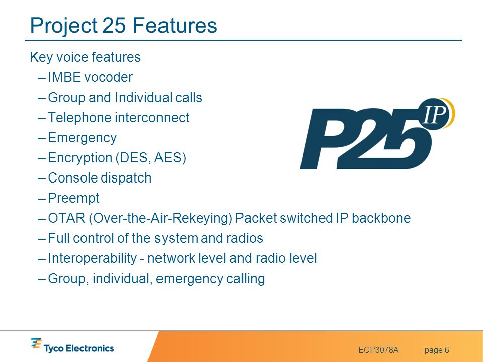 Project 25 Features Key voice features IMBE vocoder