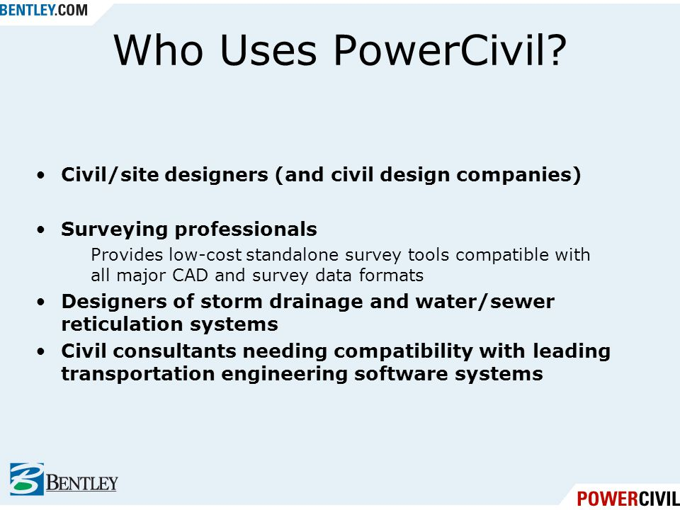 Who Uses PowerCivil Civil/site designers (and civil design companies)