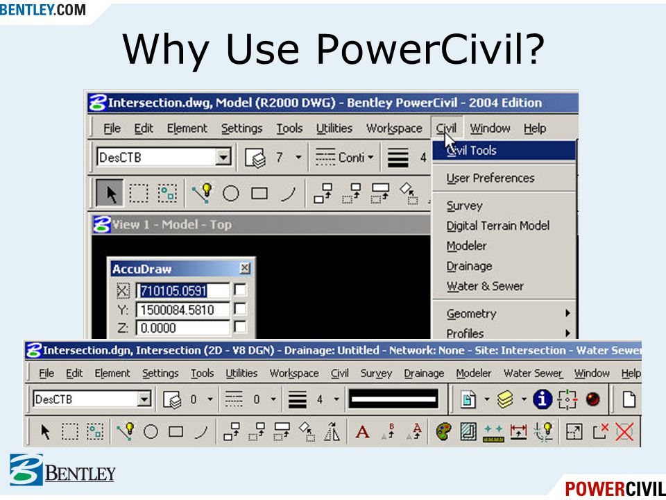 Why Use PowerCivil Easy to learn and use Intuitive menu system