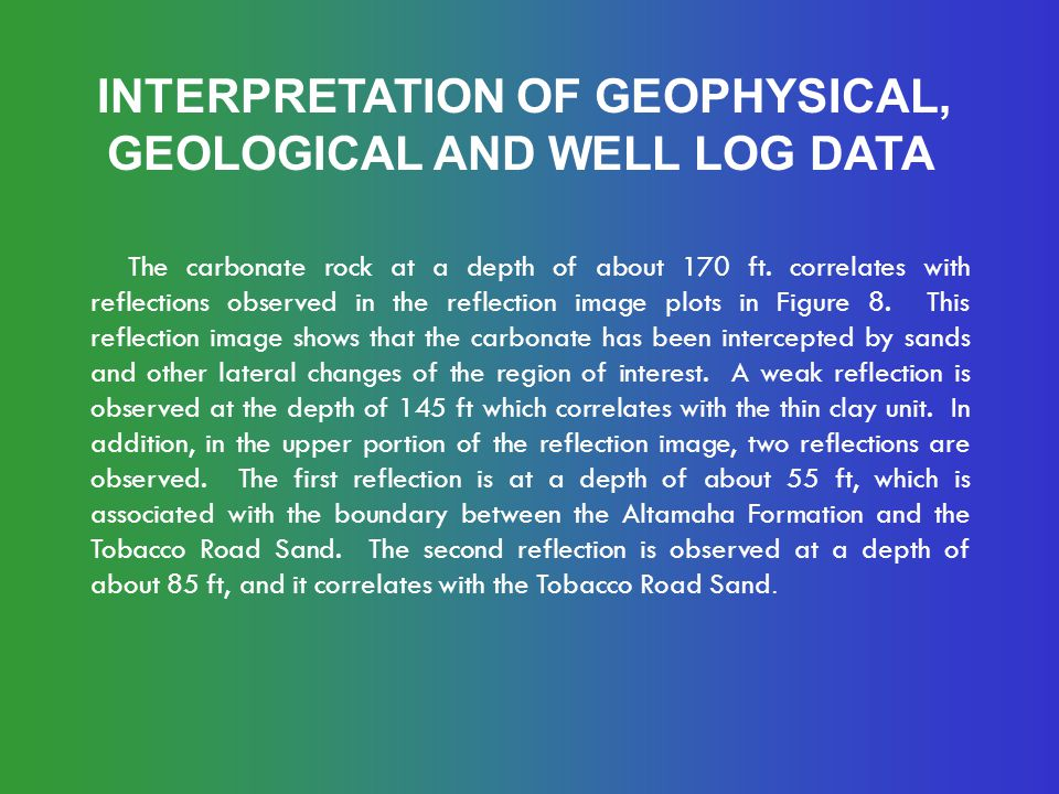 INTERPRETATION OF GEOPHYSICAL, GEOLOGICAL AND WELL LOG DATA