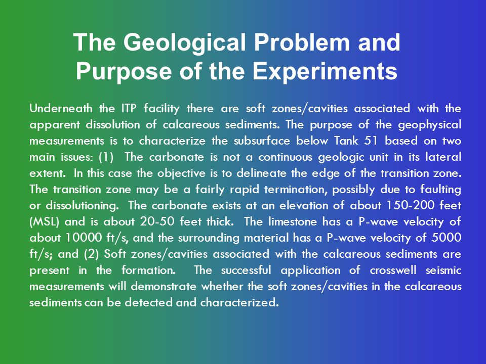 The Geological Problem and Purpose of the Experiments