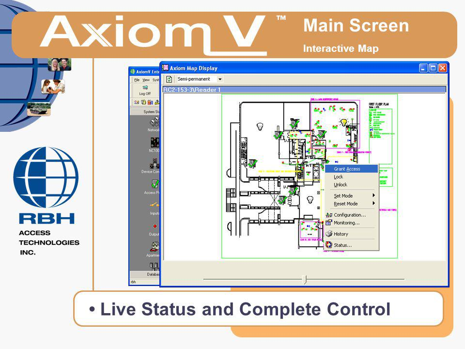 • Live Status and Complete Control