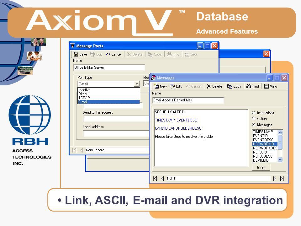 • Link, ASCII, E-mail and DVR integration