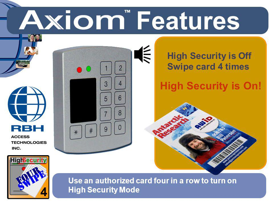 Features High Security is On! High Security is Off Swipe card 4 times