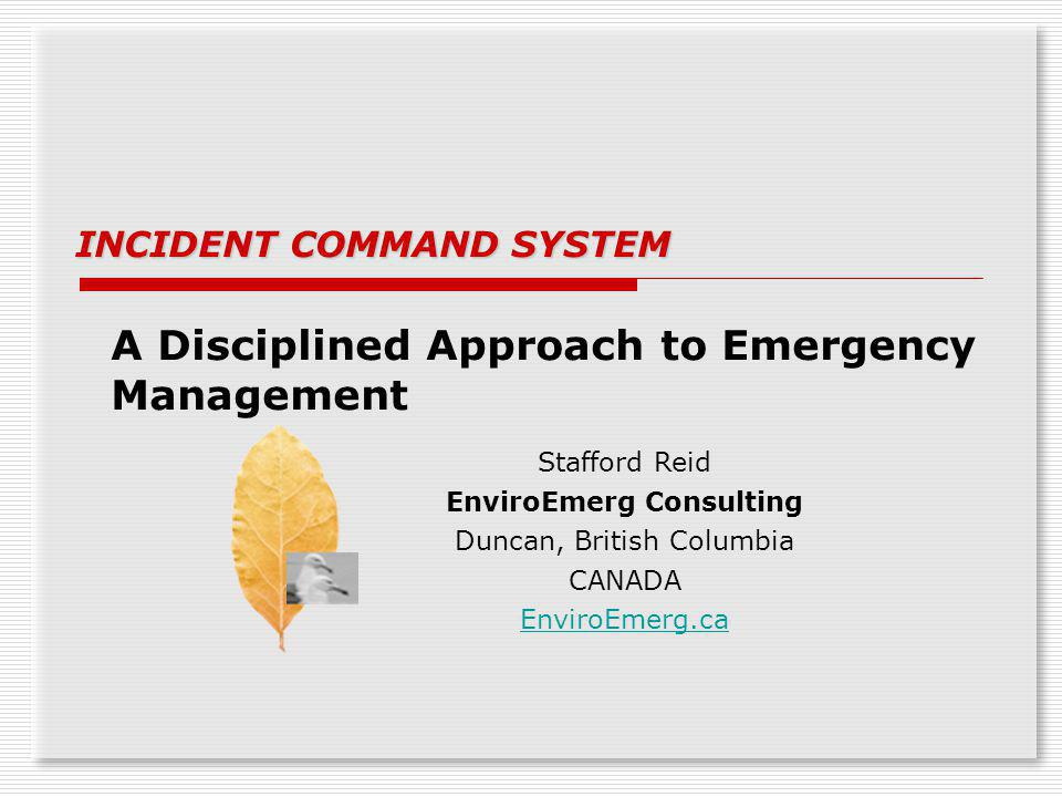 A Disciplined Approach to Emergency Management