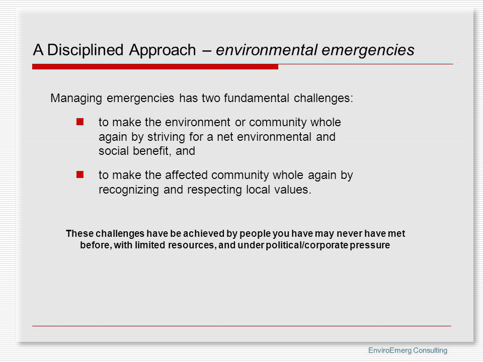 A Disciplined Approach – environmental emergencies