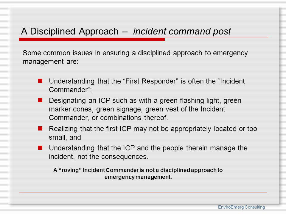 A Disciplined Approach – incident command post