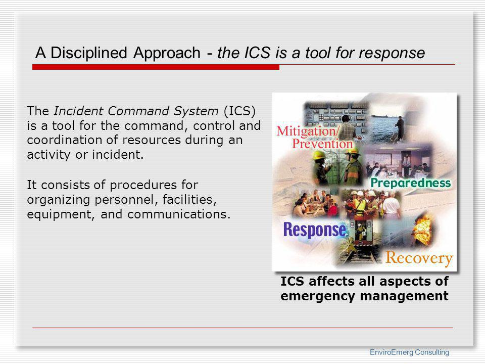 A Disciplined Approach - the ICS is a tool for response