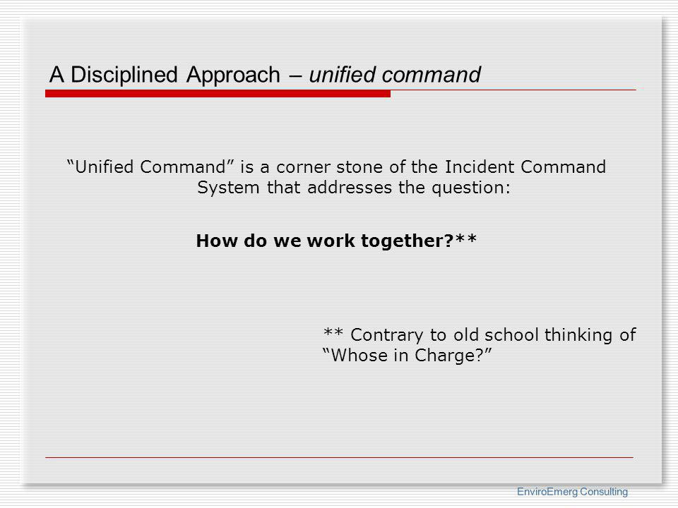 A Disciplined Approach – unified command