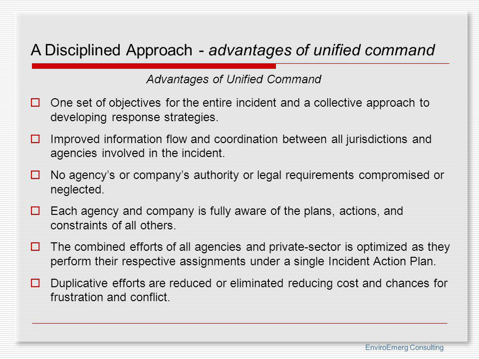 A Disciplined Approach - advantages of unified command