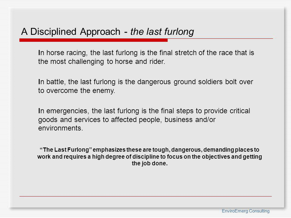 A Disciplined Approach - the last furlong
