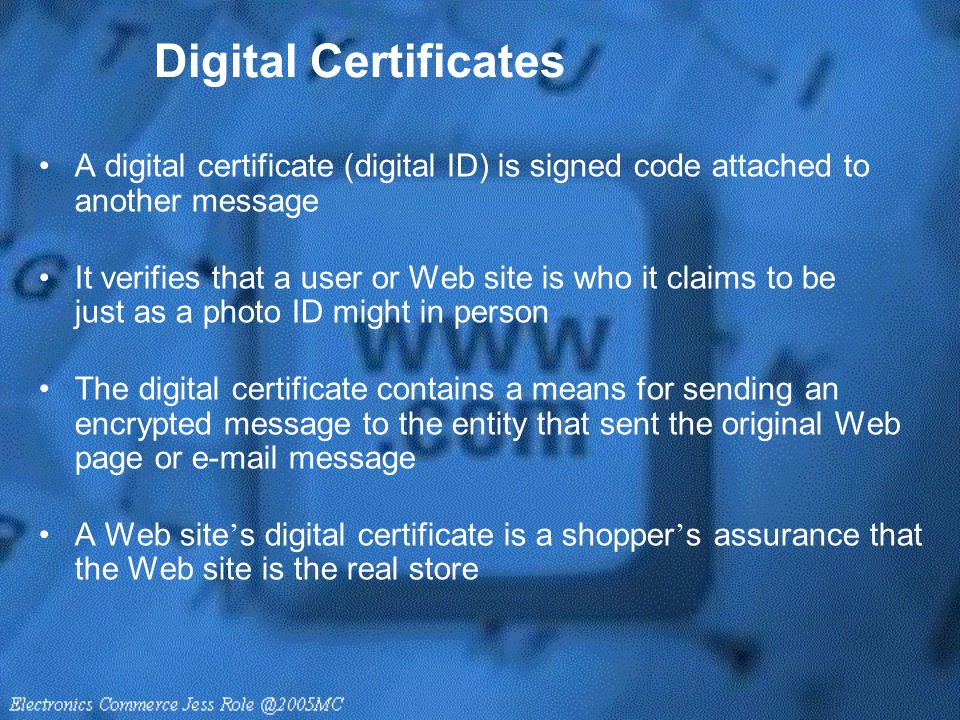 Digital Certificates A digital certificate (digital ID) is signed code attached to another message.