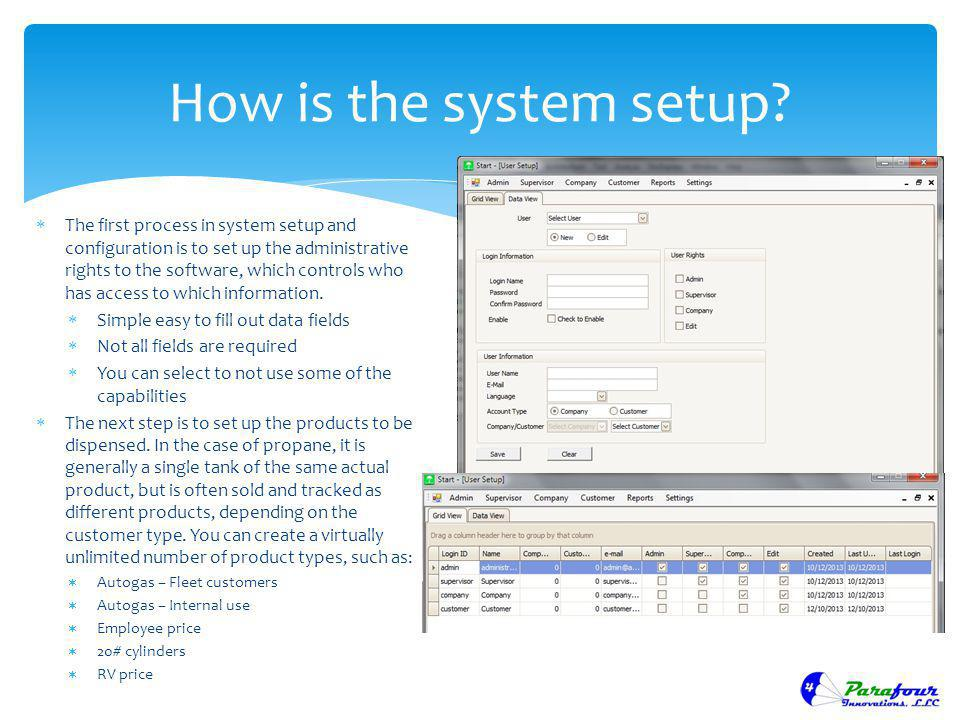 How is the system setup