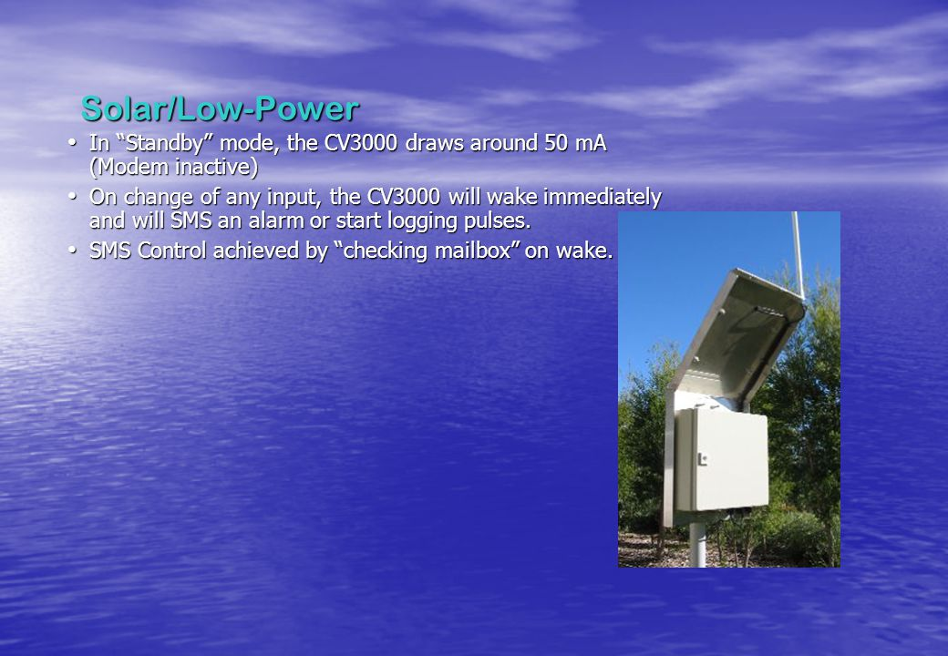 Solar/Low-Power In Standby mode, the CV3000 draws around 50 mA (Modem inactive)