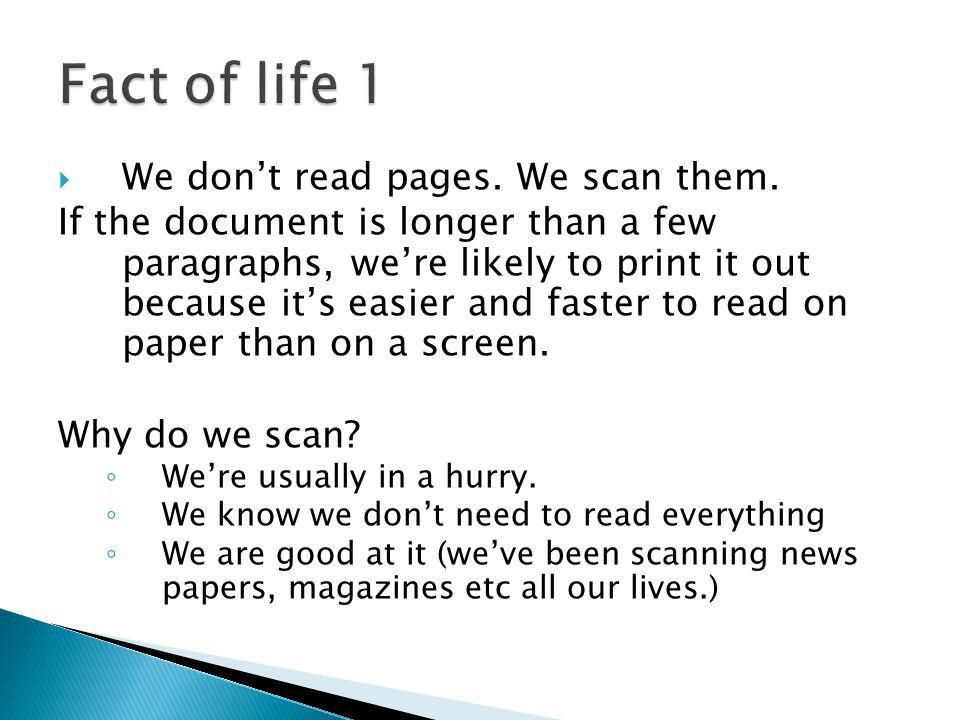 Fact of life 1 We don't read pages. We scan them.