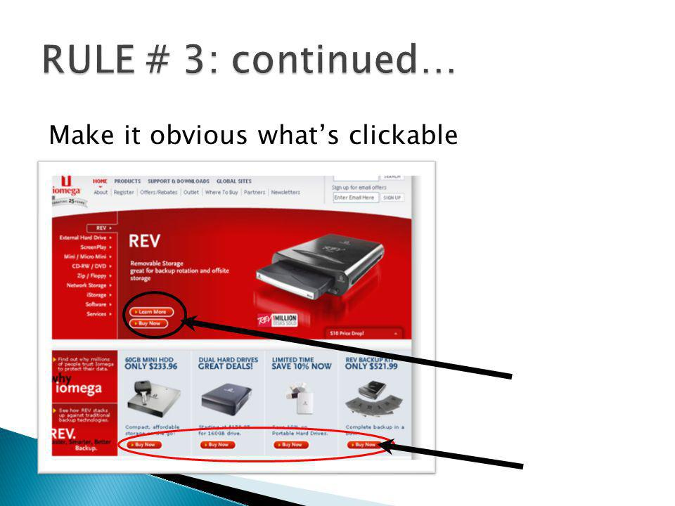 RULE # 3: continued… Make it obvious what's clickable