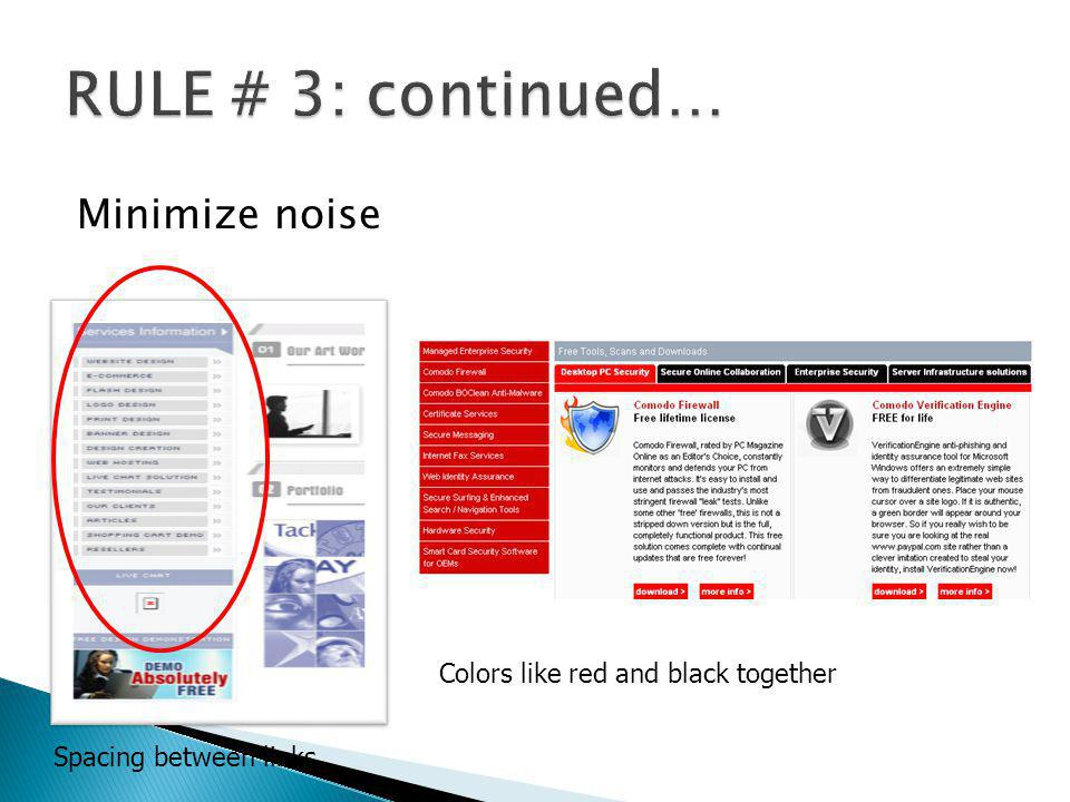 RULE # 3: continued… Minimize noise Colors like red and black together