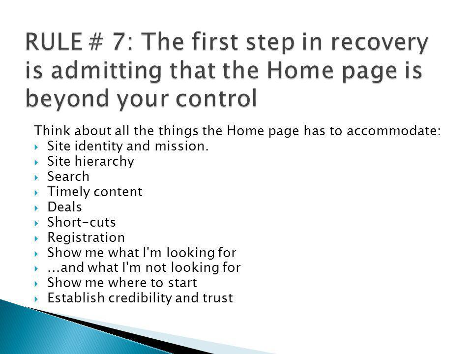 RULE # 7: The first step in recovery is admitting that the Home page is beyond your control
