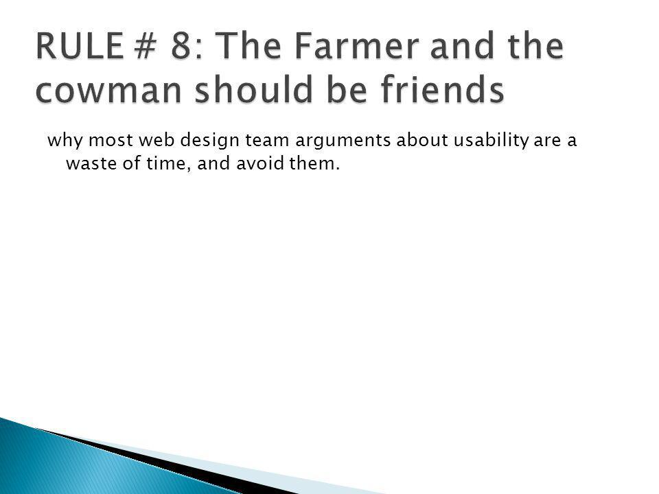 RULE # 8: The Farmer and the cowman should be friends