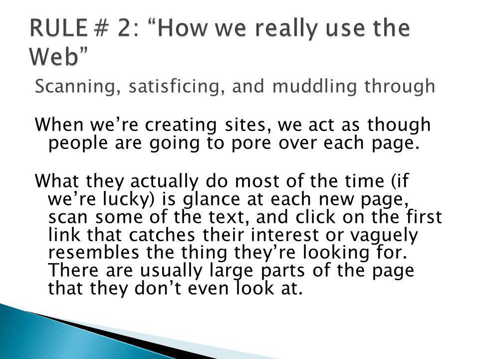 RULE # 2: How we really use the Web