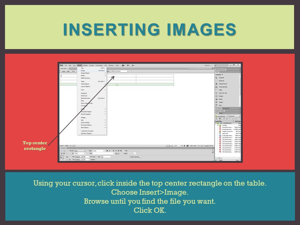 Inserting Images Top center rectangle. Using your cursor, click inside the top center rectangle on the table.