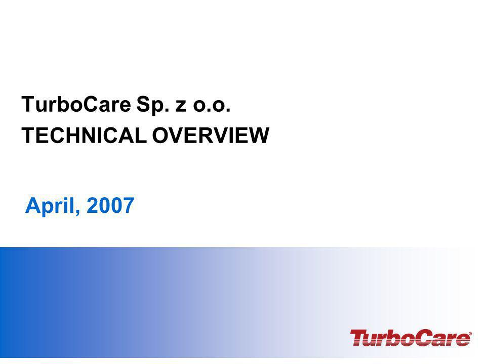 TurboCare Sp. z o.o. TECHNICAL OVERVIEW