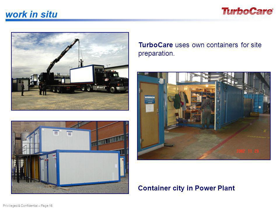 work in situ TurboCare uses own containers for site preparation.