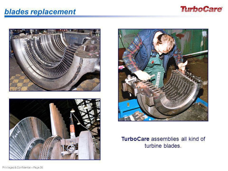 TurboCare assemblies all kind of turbine blades.