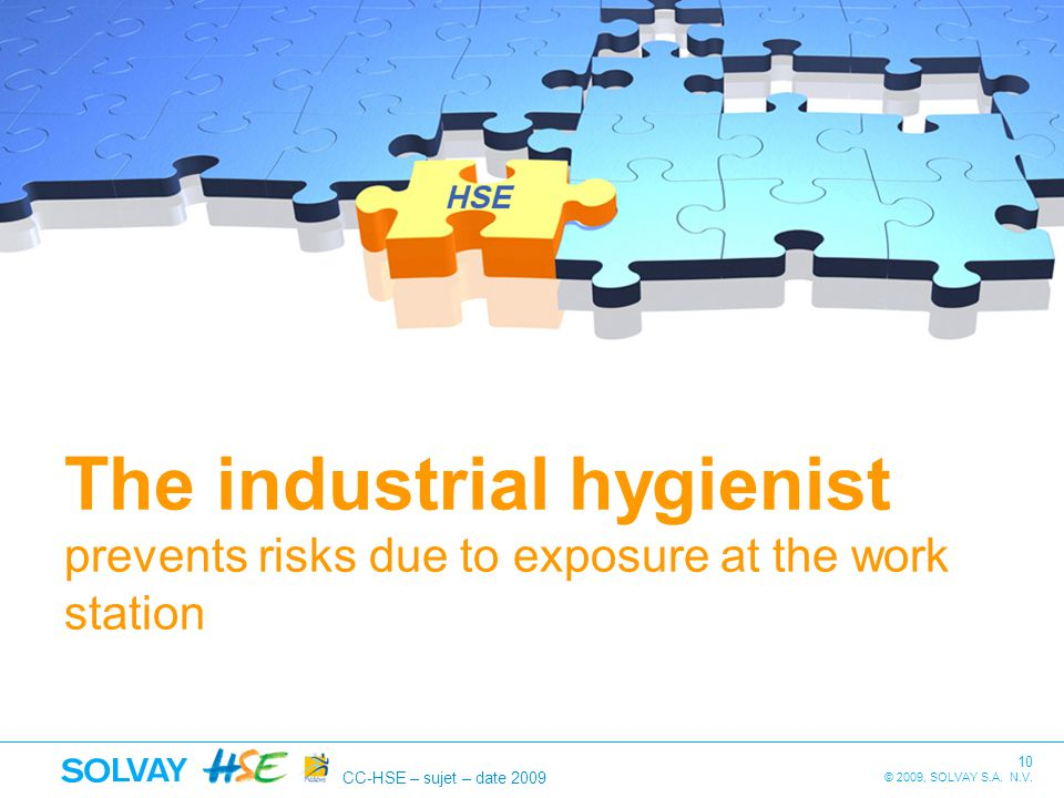 The industrial hygienist prevents risks due to exposure at the work station