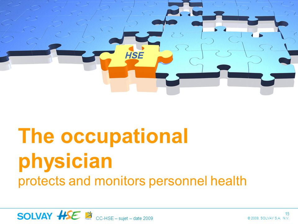 The occupational physician protects and monitors personnel health