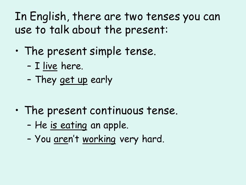 The present simple tense.