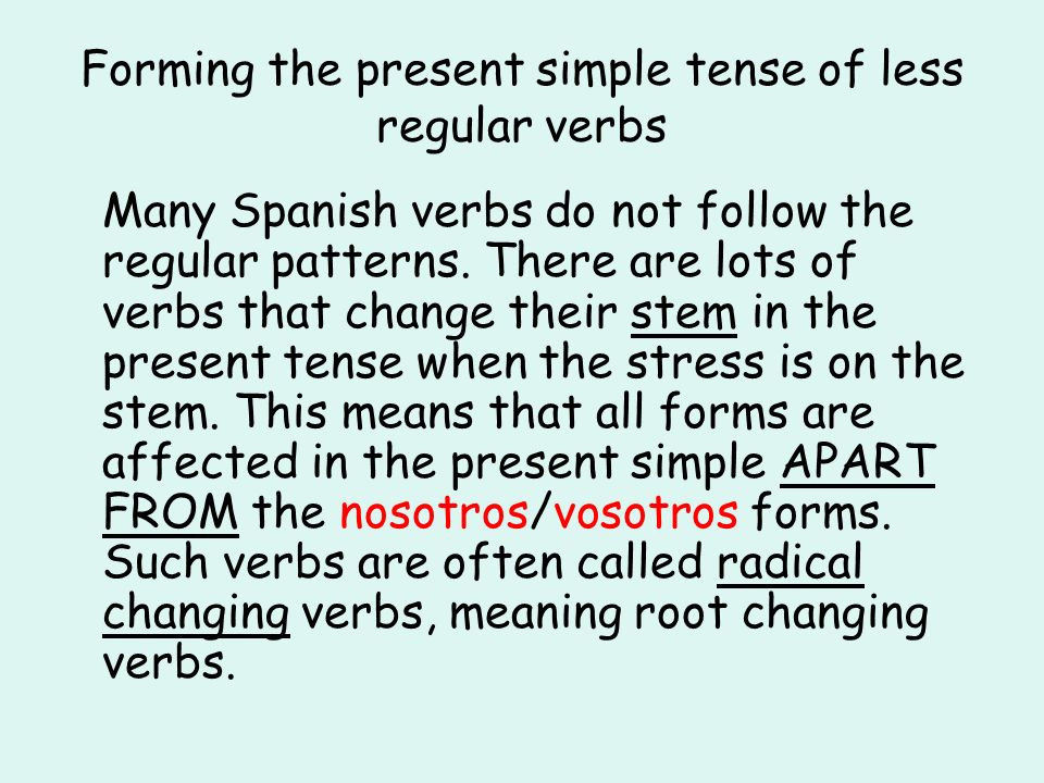 Forming the present simple tense of less regular verbs