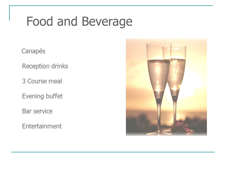 Food and Beverage Reception drinks 3 Course meal Evening buffet